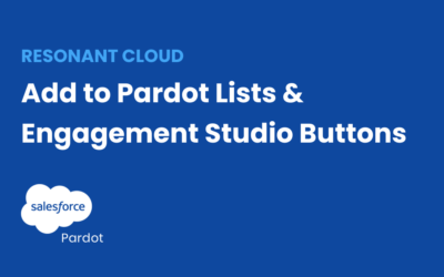 Manage your lists from anywhere with Salesforce and Pardot