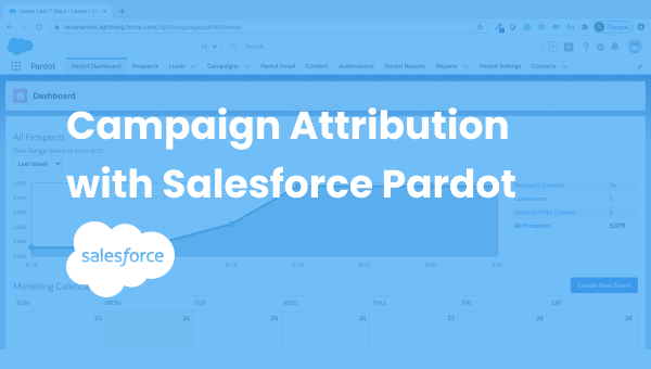 Discover the recipe for Campaign Attribution with Salesforce Pardot